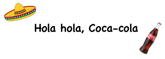 hola hola coca cola